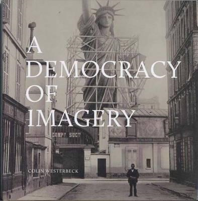 Colin Westerbeck: A Democracy of Imagery (BOK)