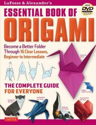 Lafosse & Alexander's Essential Book of Origami (BOK)