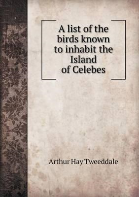 List of the Birds Known to Inhabit the Island of Celebes (BOK)