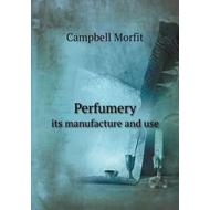 Perfumery Its Manufacture and Use (BOK)