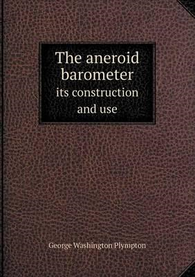 Aneroid Barometer Its Construction and Use (BOK)