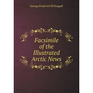 Facsimile of the Illustrated Arctic News (BOK)