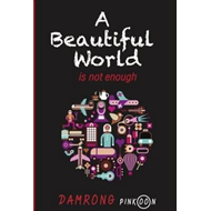 Beautiful World is Not Enough (BOK)