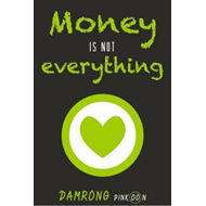 Money is Not Everything (BOK)
