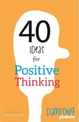 40 Ideas for Positive Thinking (BOK)