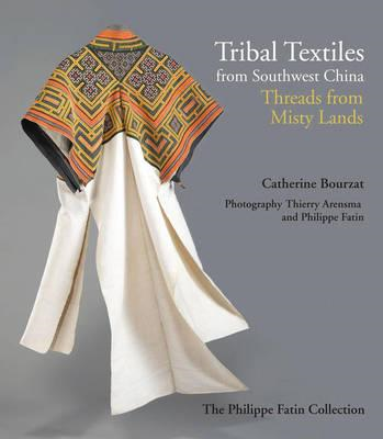 Tribal Textiles from Southwest China (BOK)