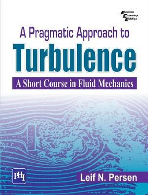 Pragmatic Approach to Turbulence: a Short Course in Fluid Me (BOK)