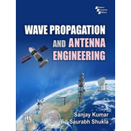 Wave Propagation and Antenna Engineering (BOK)
