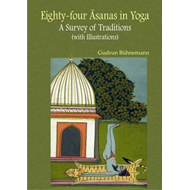 Eighty-Four Asanas in Yoga - A Survey of Traditions (BOK)