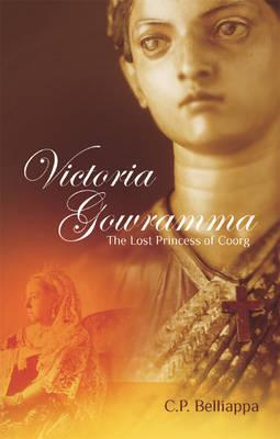 Victoria Gowramma: The Lost Princess of Coorg (BOK)