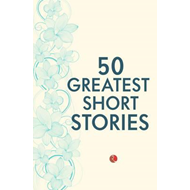 50 Greatest Short Stories (BOK)