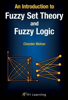 Introduction to Fuzzy Set Theory and Fuzzy Logic (BOK)