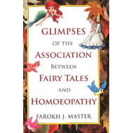 Glimpses of the Association Between Fairy Tales & Homeopathy (BOK)