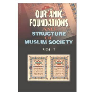 Qur'anic Foundations and Structures of Muslim Society (BOK)