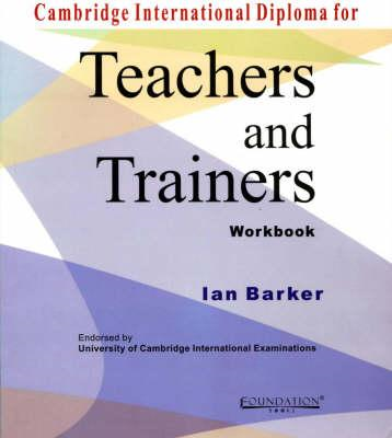 Cambridge International Diploma for Teachers and Trainers Wo (BOK)