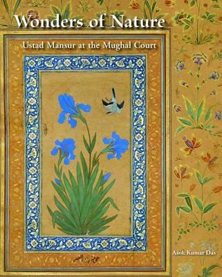 Wonders of Nature: Ustad Mansur at the Mughal Court (BOK)