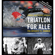 Triatlon for alle - fra sofagris til Ironman (BOK)