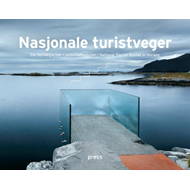 Nasjonale turistveger = Die Norwegischen Landschaftsrouten = National tourist routes in Norway (BOK)