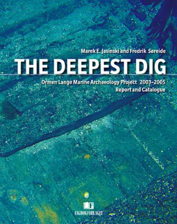 The deepest dig - Ormen Lange marine archaeology project 2003-2005 (BOK)