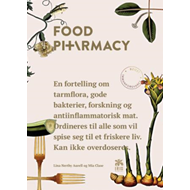 Food pharmacy - om tarmfloraer og antiinflammatorisk mat (BOK)