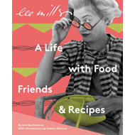 Lee Miller - a life with food, friends & recipes (BOK)