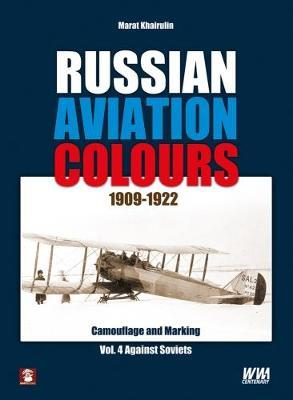 Russian Aviation Colours 1909-1922: Vol 4 (BOK)