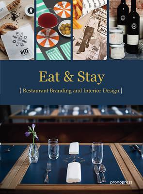 Eat and Stay - Restaurant Graphics and Interiors (BOK)
