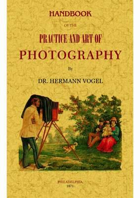 Handbook of the Practice and Art of Photography (BOK)