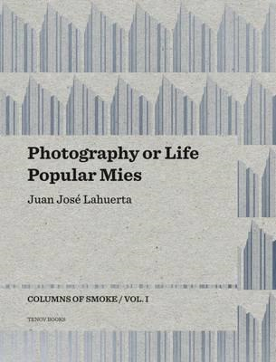 Photography or Life / Popular Mies - Columns of Smoke (BOK)