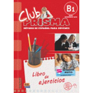 Club Prisma 4 Higher Intermediate Level B1 - Exercise Book without Answers: Exercises Book for Stude (BOK)