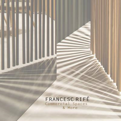 Francesc Rife: Commercial Spaces & More (BOK)
