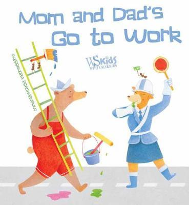 Mom and Dad Go to Work (BOK)
