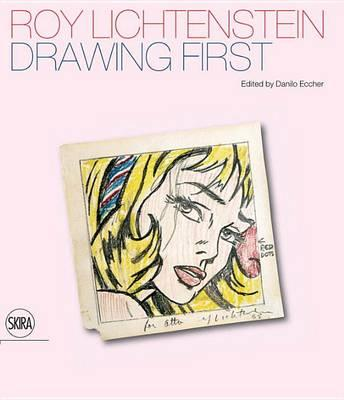 Roy Lichtenstein: Drawing First (BOK)