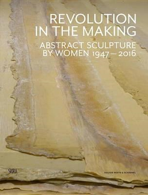 Half the World: Abstract Sculpture by Women 1947-2016 (BOK)
