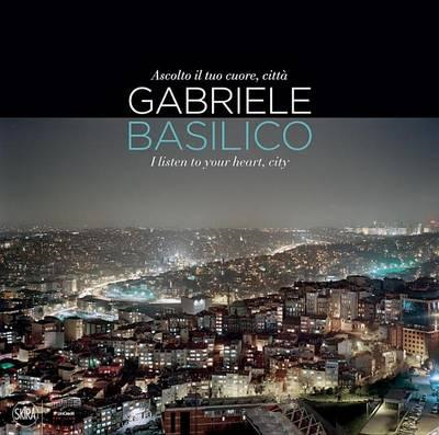 Gabriele Basilico: I listen to your heart, city (BOK)