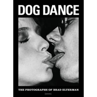 Dog Dance: The Photographs of Brad Elterman (BOK)