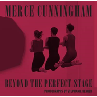 Merce Cunningham: Beyond the Perfect Stage (BOK)