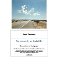 David Campany: So present, so invisible (BOK)
