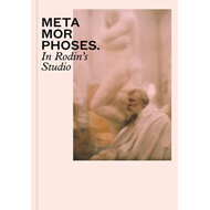 Metamorphoses - in Rodin's Studio (BOK)