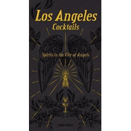 Angeles Cocktails: Spirits in the City of Angels (BOK)