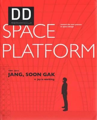 Jang, Soon Gak + Jay is Working. 1999-2013 Space Platform DD (BOK)