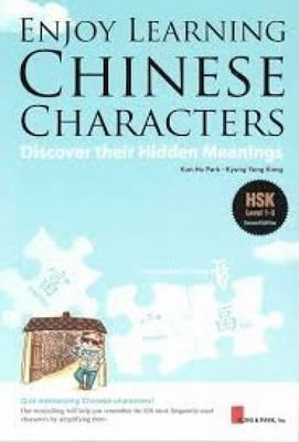 Enjoy Learning: Chinese Characters: Discover Their Hidden Me (BOK)