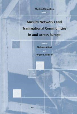 Muslim Networks and Transnational Communities in and Across (BOK)