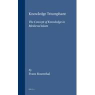 Knowledge Triumphant: The Concept of Knowledge in Medieval Islam (BOK)