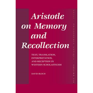 Aristotle on Memory and Recollection (BOK)