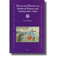 Slaves and Warriors in Medieval Britain and Ireland, 800 -1200 (BOK)