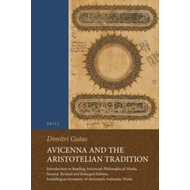 Avicenna and the Aristotelian Tradition: Introduction to Reading Avicenna's Philosophical Works (BOK)