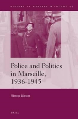 Police and Politics in Marseille, 1936-1945 (BOK)