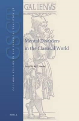 Mental Disorders in the Classical World (BOK)