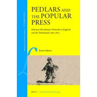 Pedlars and the Popular Press: Itinerant Distribution Networks in England and the Netherlands 1600-1 (BOK)